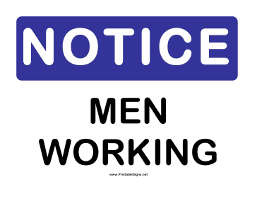 Notice Men Working Sign