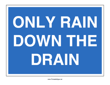 Only Rain Down Drain Sign