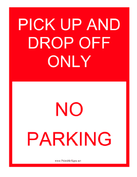 Pick Up and Drop Off Only Sign