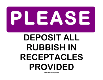 Please Deposit Rubbish in Receptacles Sign