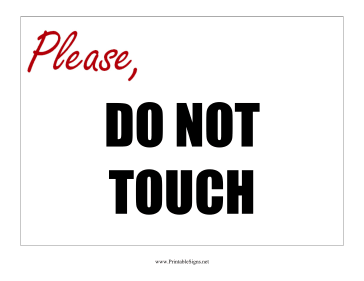 Please Do Not Touch Sign