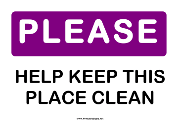 Please Help Keep This Place Clean Sign