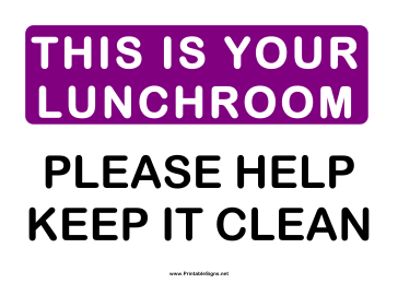 Please This is Your Lunchroom Sign