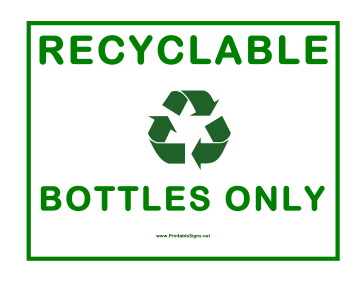 Recyclable Bottles Only Sign