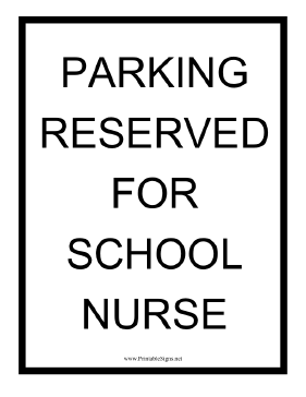 Reserved School Nurse Parking Sign
