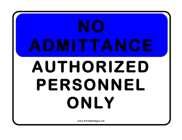 No Admittance Auth Personnel Only Sign