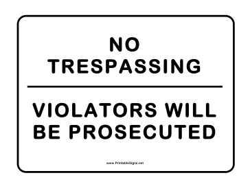 Trespassers Prosecuted Sign