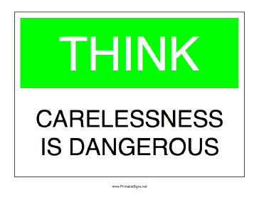 Carelessness is Dangerous Sign