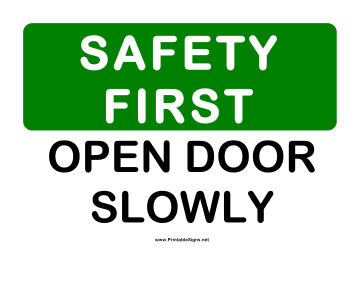 Safety Open Door Slowly Sign