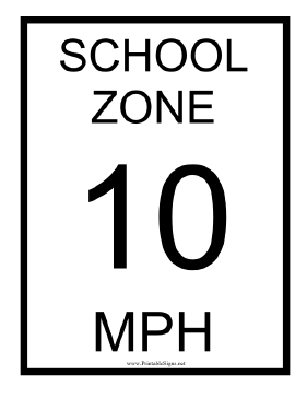 School Zone 10 MPH Sign