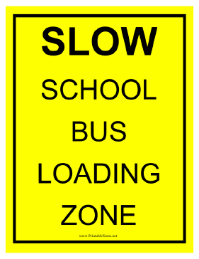 Slow School Bus Loading Sign