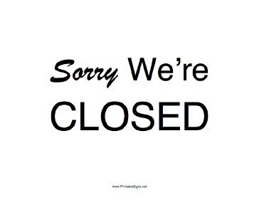 Sorry Were Closed Sign