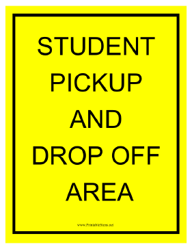 Student Pickup and Drop Off Sign