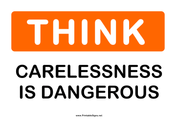 Think Carelessness Dangerous Sign