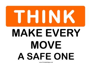 Think Every Move Sign
