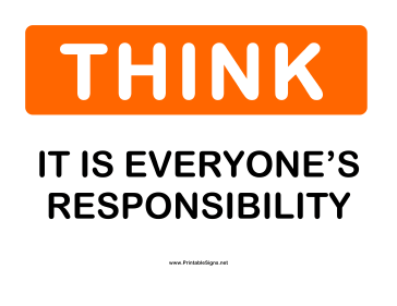 Think Its Everyones Responsibility Sign