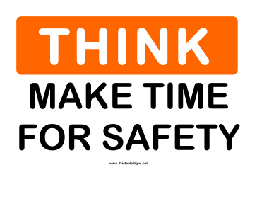 Think Make Time For Safety Sign