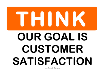 Think Our Goal Customer Satisfaction Sign