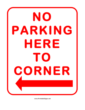 No Parking Here To Corner Left Sign