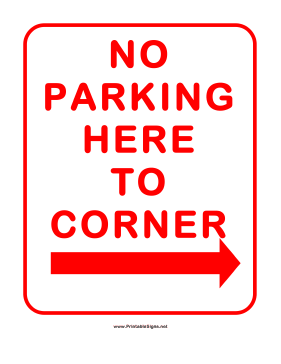 No Parking Here To Corner Right Sign