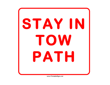 Stay In Tow Path Sign