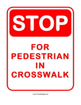 Stop For Pedestrian In Crosswalk Sign