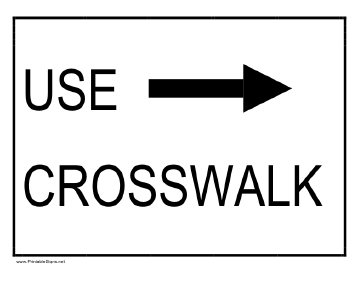 Use Crosswalk Sign