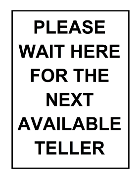 Wait Here for Teller Sign Sign
