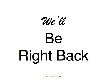 Well Be Right Back Sign